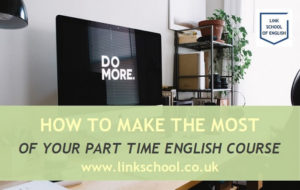 How to make the most of your part time English course. Do more computer screen display.